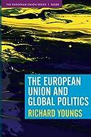 The European Union and Global Politics (The European Union Series)