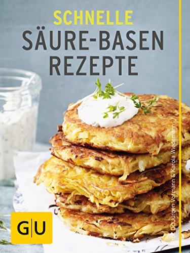 Schnelle Säure-Basen-Rezepte: Einfache basische Gerichte für jeden Tag