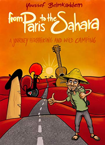 From Paris to the Sahara: A journey hitchhiking and wild camping (English Edition)