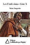 Les Confessions - Livre X - Format Kindle - 4,90 €
