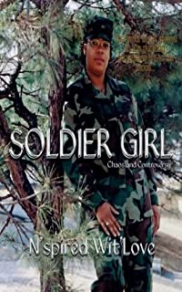 Soldier Girl: Chaos and Controversy