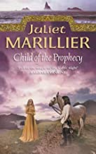 Child of the Prophecy: Book 3 of the Sevenwaters Trilogy by Juliet Marillier (2010-12-10)