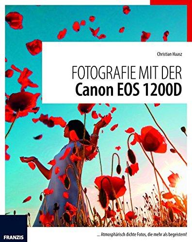 Fotografie mit der Canon EOS 1200D: ...Atmosphärisch dichte Fotos, die mehr als begeistern