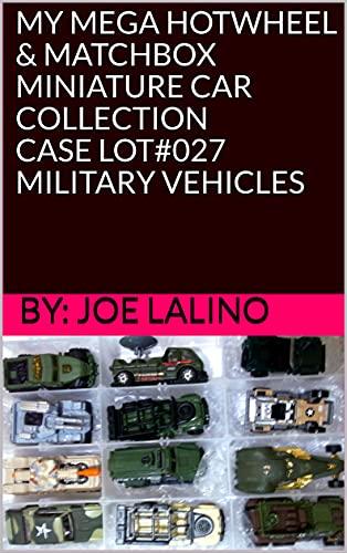 MY MEGA HOTWHEEL & MATCHBOX MINIATURE CAR COLLECTION CASE LOT#027 MILITARY VEHICLES...