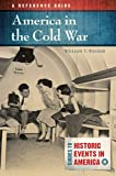 America in the Cold War: A Reference Guide (Guides to Historic Events in America) (English Edition)