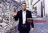 Anton Corbijn: Inside the American: Das Buch zum Film mit George Clooney