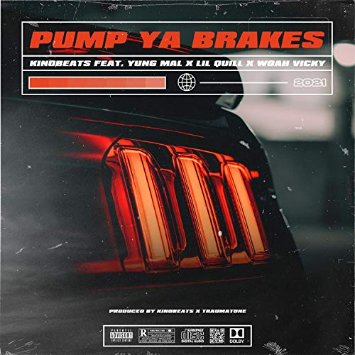 Pump Ya Brakes (feat. Yung Mal, Lil Quill & Woah Vicky) [Explicit]