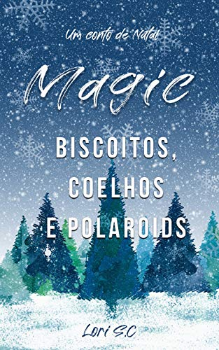 Couverture du livre Magic: Biscoitos, coelhos e polaroids (Portuguese Edition)