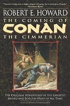 The Coming of Conan the Cimmerian (Conan the Barbarian Book 1)