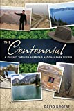 The Centennial: A Journey Through America's National Park System...