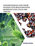 Nanomaterials and Their Interactive Behavior with Biomolecules, Cells, and Tissues