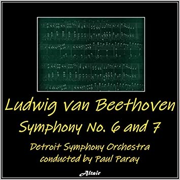 Beethoven: Symphonies NO. 6 and 7 (Live)