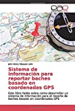 Sistema de información para reportar baches basado en coord