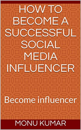 How to become a successful social media influencer:  Become influencer (English Edition)