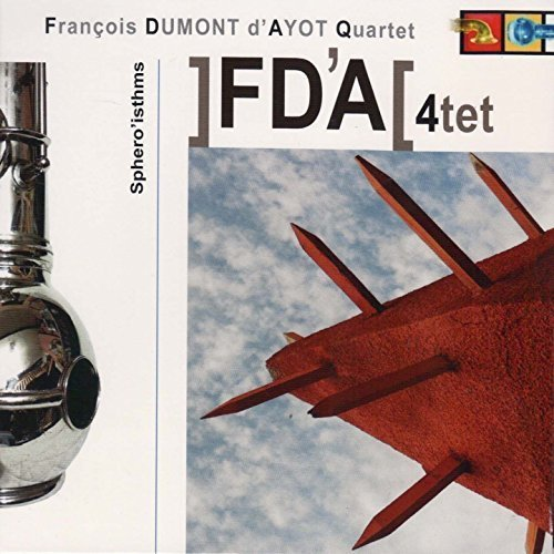 Sphero'Isthms by Fran?is DUMONT D'AYOT QUARTET (2014-11-21?