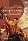 De Wagner à Hitler - Portrait en miroir d'une histoire allemande