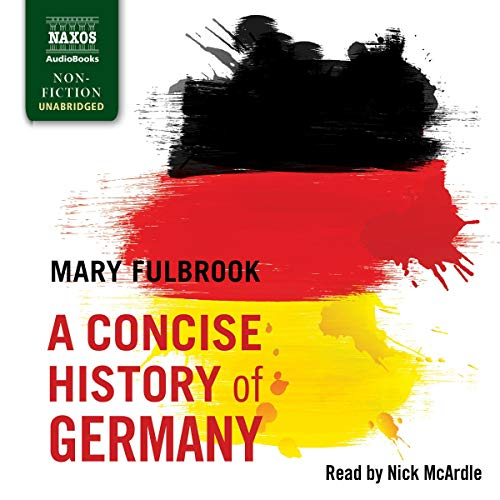 A Concise History of Germany                   By:                                                                                                                                 Mary Fulbrook                               Narrated by:                                                                                                                                 Nick McArdle                      Length: 11 hrs and 15 mins     Not rated yet     Overall 0.0