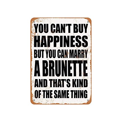 Lplpol Aluminum Sign, You Can'T Buy Happiness But You Can Marry A Brunette Vintage Look Metal Sign, Public Sign, Street Decoration Sign, 12x18 Inches