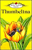 Thumbelina (Well Loved Tales)