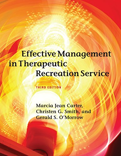 Effective Management In Therapeutic Recreation Services 3rd Edition