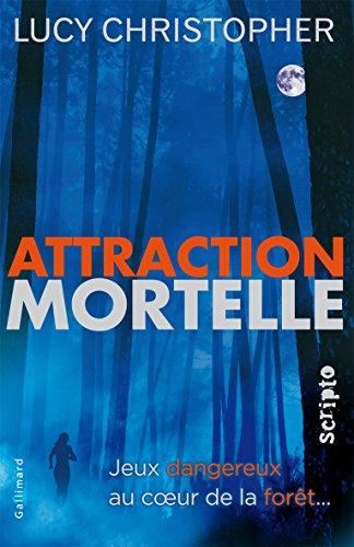 Attraction mortelle