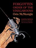 Forgotten Order of the Vinegaroons: Whipscorpion Biology, Husbandry, and Natural History - Orin McMonigle