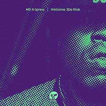 Welcome 2Da Klub