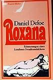 Roxana. Erinnerungen eines Londoner Freudenmädchens im 17. Jahrhundert (Exquisit Bücher 229)
