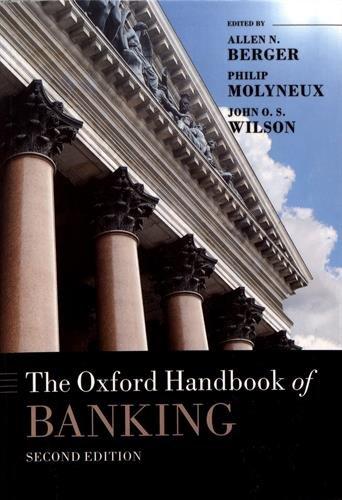 The Oxford Handbook of Banking, Second Edition (Oxford Handbooks)