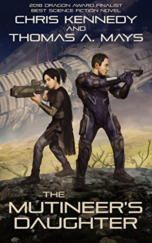 Book: The Mutineer's Daughter (In Revolution Born Book 1) by Chris Kennedy and Thomas A. Mays