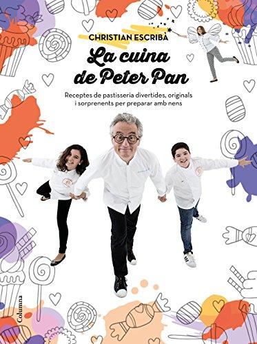 La cuina de Peter Pan: Receptes de pastisseria per a nens. Sorprèn, emociona i crea moments únics (NO FICCIÓ COLUMNA)