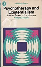 Psychotherapy and Existentialism: Selected Papers on Logotherapy by Frankl (1985-04-01)