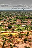 Niger travel journal: LINED, RULED 6x9 in notebook. Great holiday, vacation, adventure, travelogue, business travel, city break, excursion, getaway ... pad, daily planner, bullet journal, notepad.