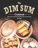 The Dim Sum Cookbook: More Than 50 Mouth-Watering Dim Sum Recipes