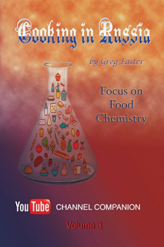 Cooking in Russia – Volume 3: Focus on Food Chemistry