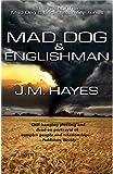 Mad Dog and Englishman (Mad Dog & Englishman Series Book 1)