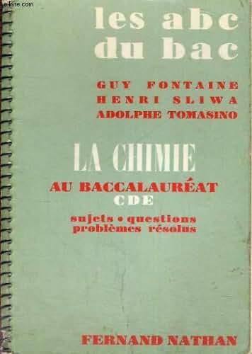 LES ABC DU BAC - LA CHIMIE AU BACCALAUREAT - CDE - SUJETS. QUESTIONS. PROBLEMES RESOLUS