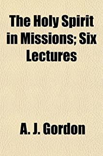 The Holy Spirit in Missions; Six Lectures
