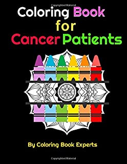 Coloring Book for Cancer Patients: Christian Relaxation Therapy Calming Stress. Bible verses for encouragement for Adults Teens Seniors & all Cancer ... the Scriptures (Coloring Books & Journals)