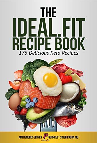 The Ideal.Fit Recipe Book: 175 Delicious Keto Recipes (English Edition)