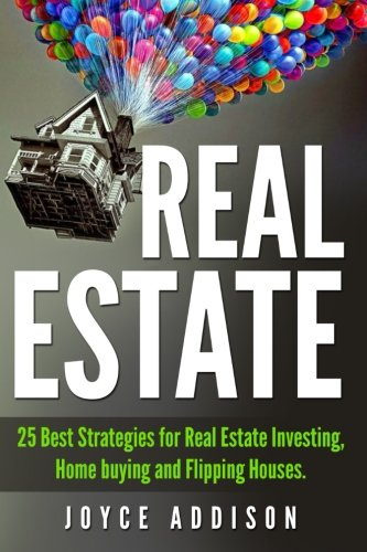 Real Estate Investing Books! - Real Estate: 25 Best Strategies for Real Estate Investing, Home Buying and Flipping Houses