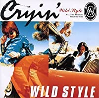 Cryin' by Wild Style