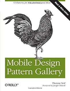 Mobile Design Pattern Gallery: UI Patterns for Mobile Applications by Theresa Neil (2012-03-13)