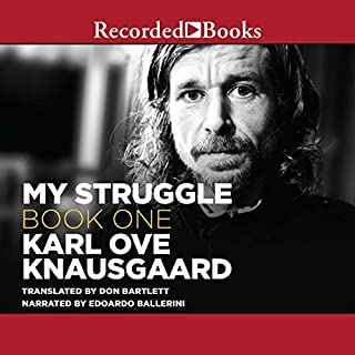 My Struggle, Book 1                   Auteur(s):                                                                                                                                 Karl Ove Knausgaard,                                                                                        Don Bartlett - translator                               Narrateur(s):                                                                                                                                 Edoardo Ballerini                      Durée: 16 h et 10 min     9 évaluations     Au global 4,7