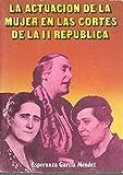 LA ACTUACION DE LA MUJER EN LAS CORTES DE LA II REPUBLICA