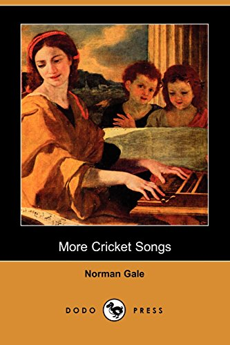 More Cricket Songs (Dodo Press): Collection of early 20th Century poetry from the English poet.