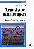 Transistorschaltungen. Entwurf und Arbeitsweise (Informationstechnologie) - Stanley W Amos