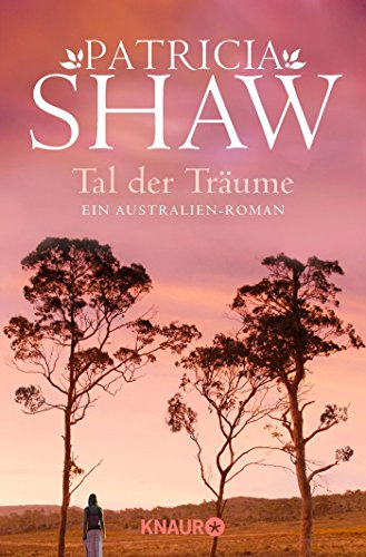 Tal der Träume: Ein Australien-Roman (Die Hamilton-Saga, Band 2)