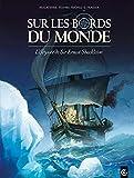 Sur les bords du monde - L'Odysée de Sir Ernest Shackleton - volume 1