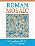 Roman Mosaic: Coloring Pages for Kids and Kids at Heart (Hands-On Art History) (Volume 18)